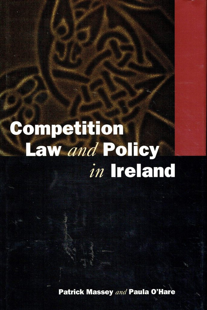 Competition law and policy in Ireland Book -Co-Author Patrick Massey - Compecon